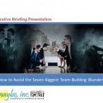 Seven Biggest Teambuilding Blunders_Presentation SBP